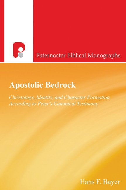 Product: Pbm Apostolic Bedrock: Christology, Identity And Character Formation According To Peter's Canonical Testimony Image
