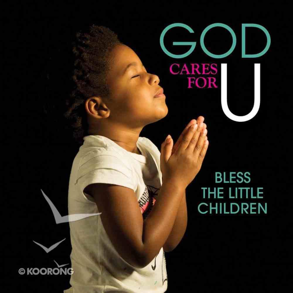 God Cares For U - Bless the Little Children CD