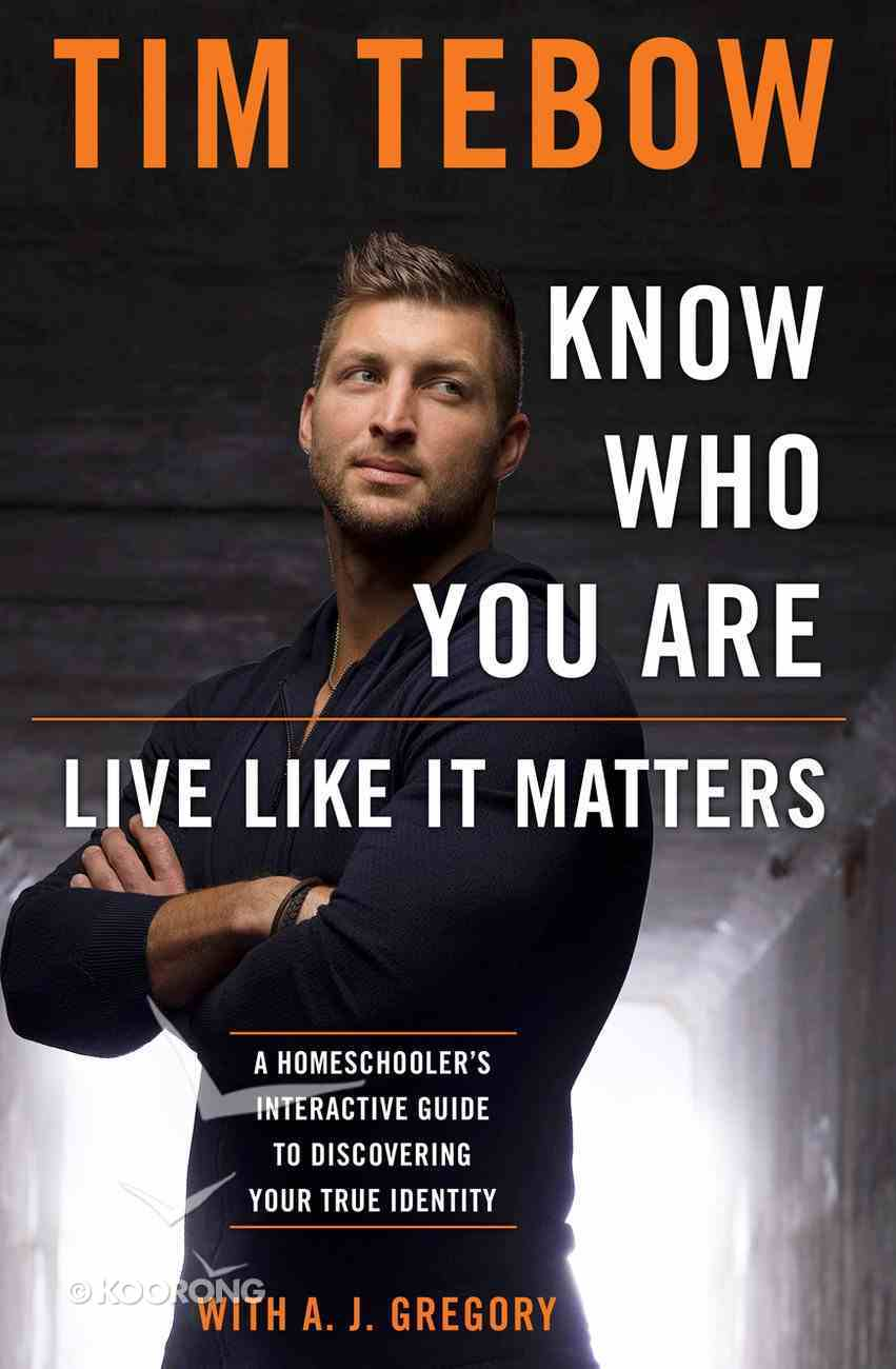 Know Who You Are. Live Like It Matters. Paperback