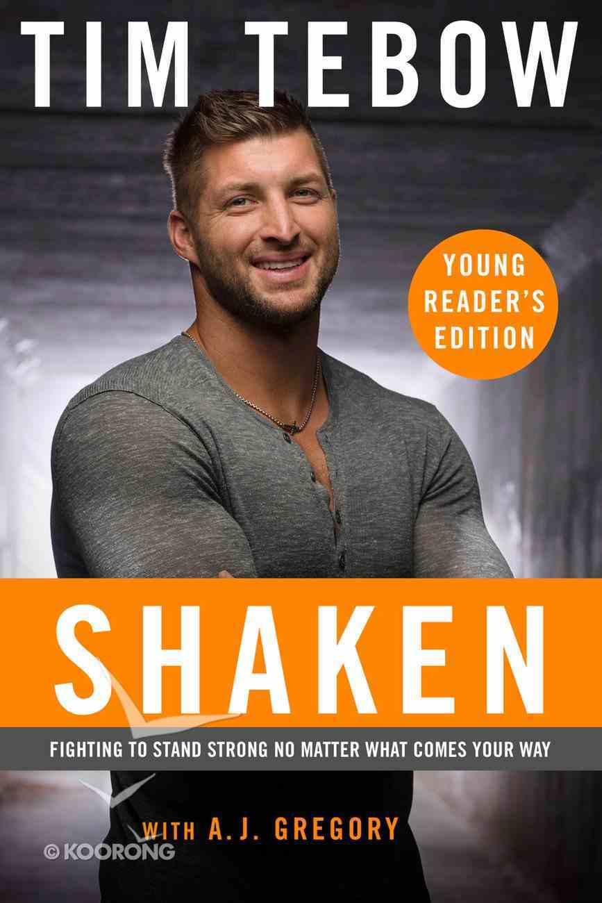 Shaken - Fighting to Stand Strong No Matter What Comes Your Way (Young Readers Edition Series) Hardback