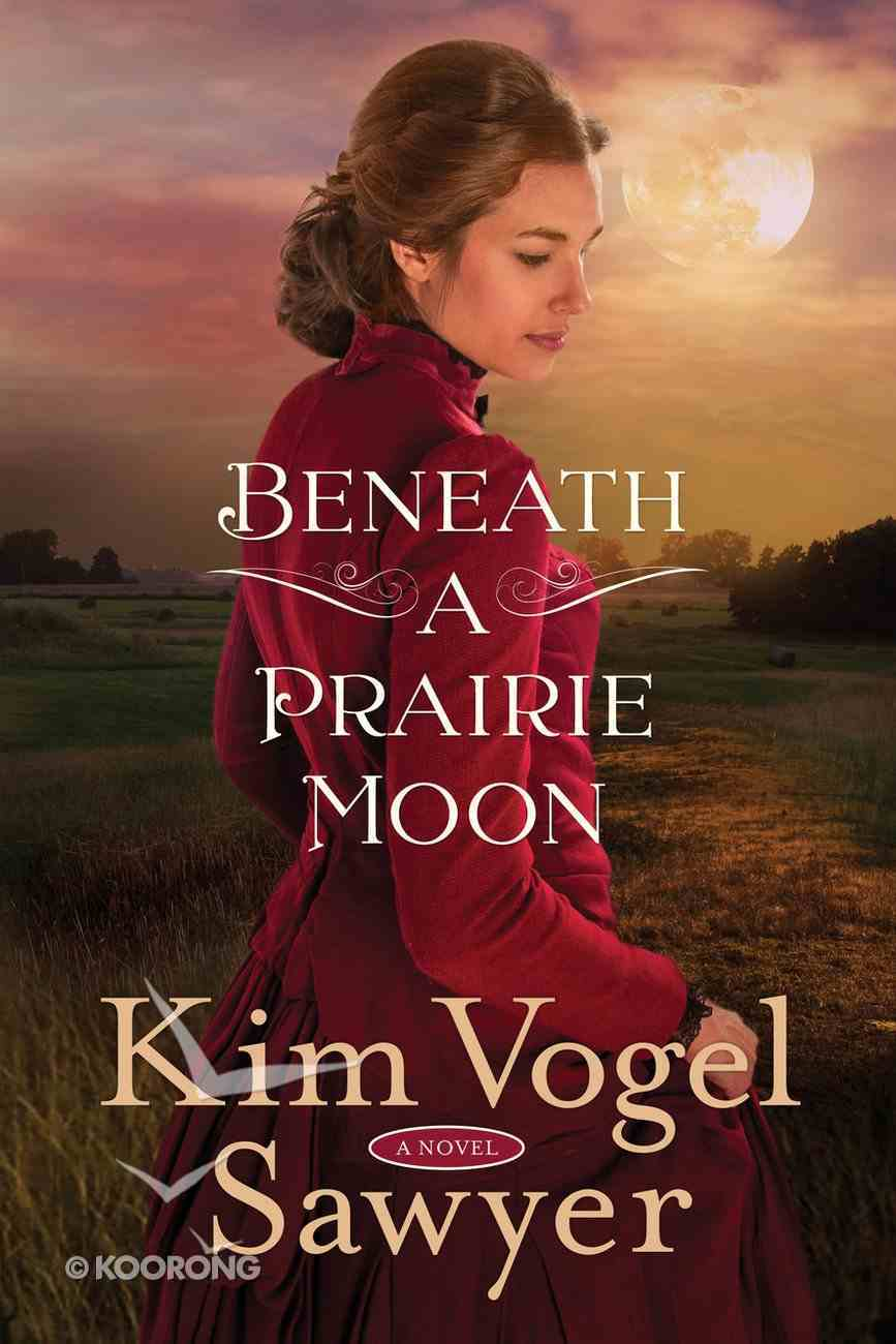 Beneath a Prairie Moon Paperback