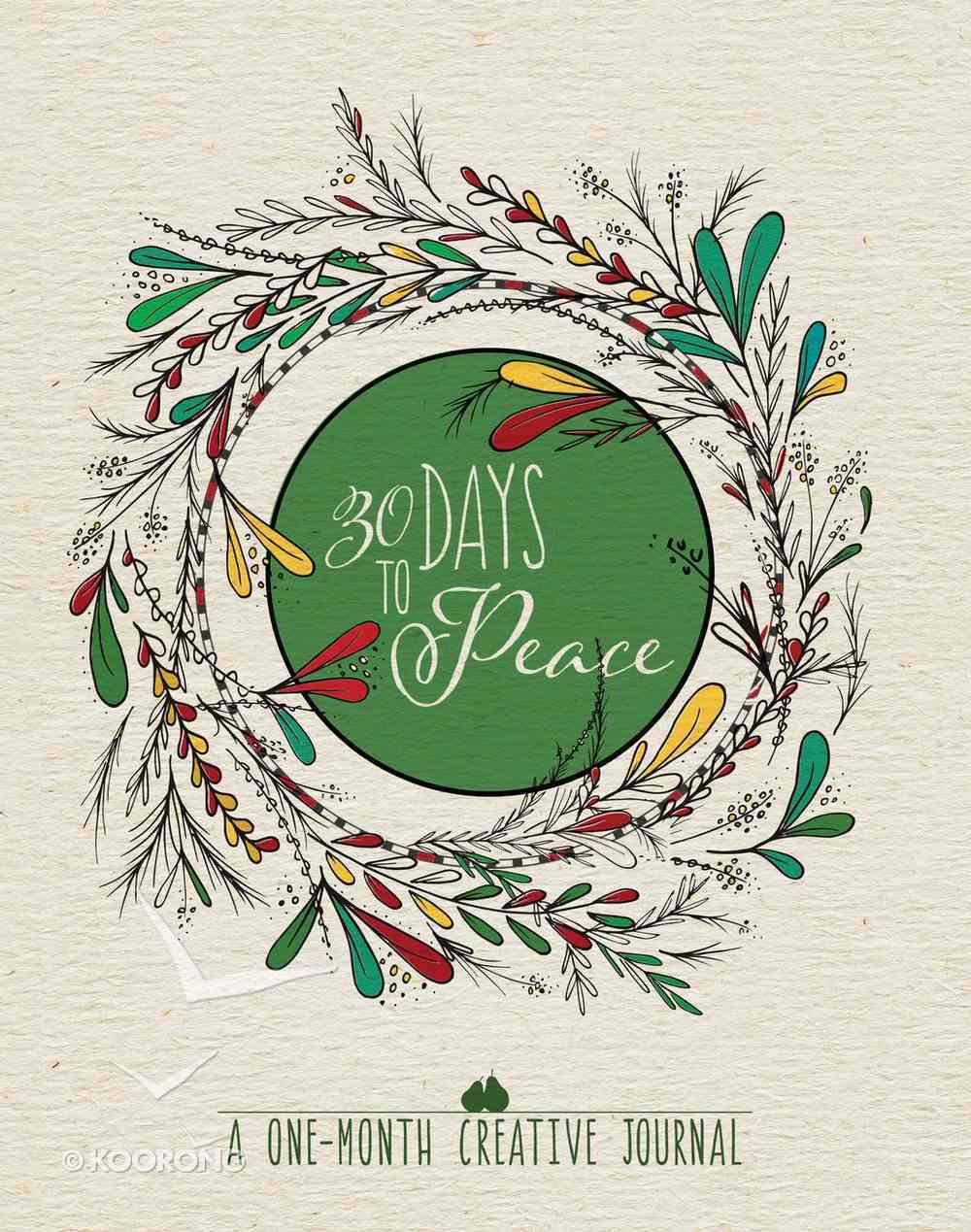 30 Days to Peace: A One-Month Creative Journal Hardback