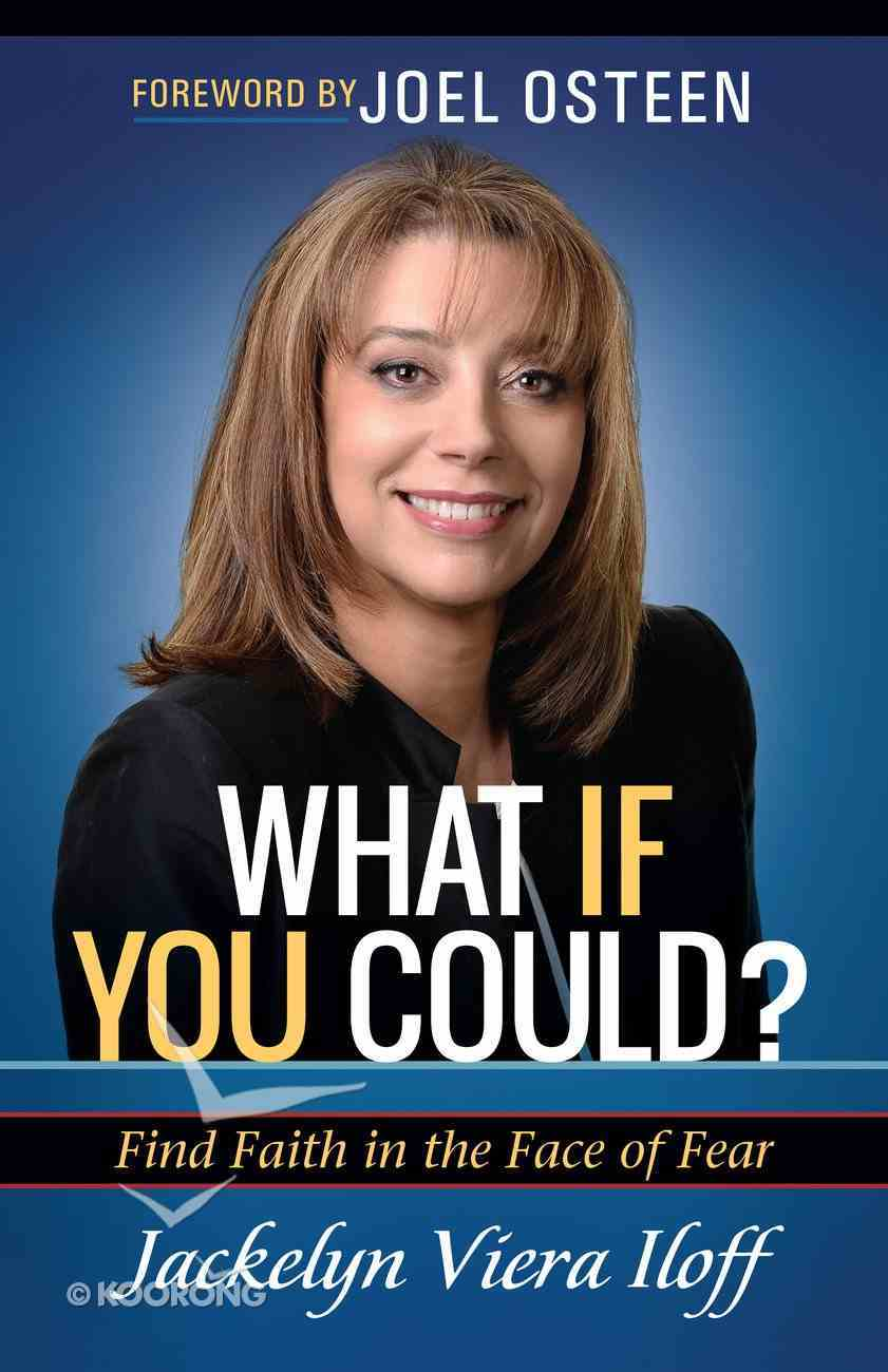 What If You Could?: Finding Faith in the Face of Fear Paperback