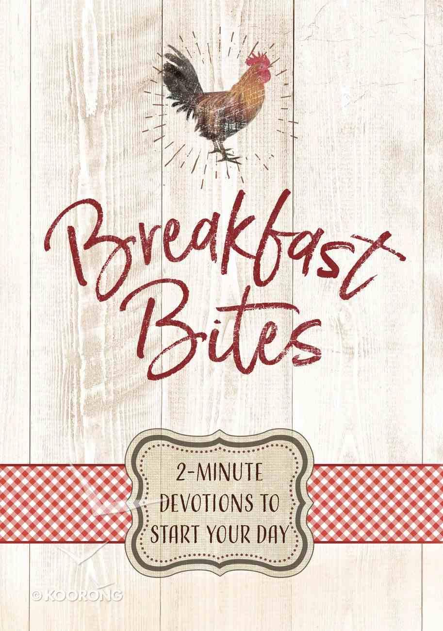 Breakfast Bites: 2-Minute Devotions to Start Your Day Hardback