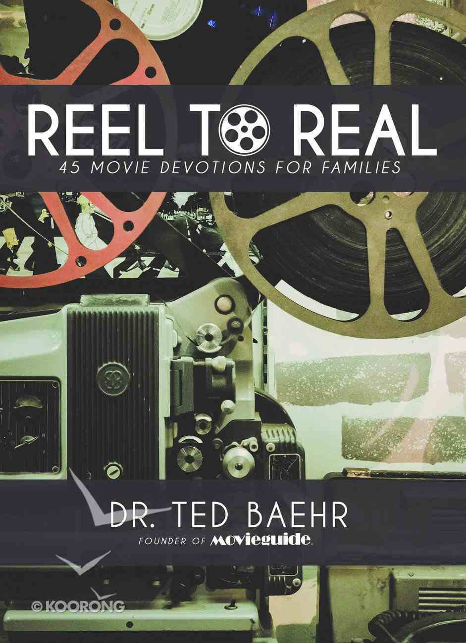 Reel to Real: 45 Movie Devotions For Families Paperback
