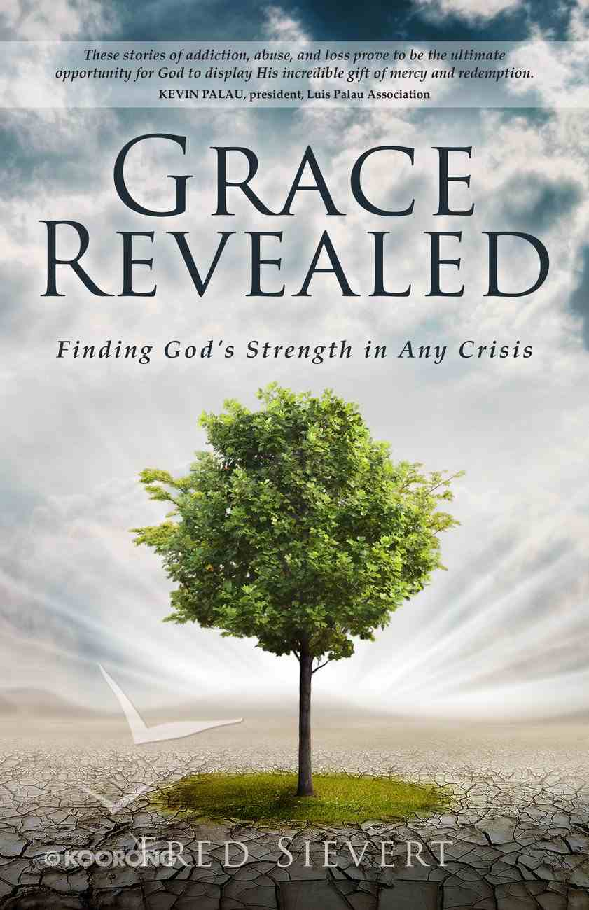 Grace Revealed: Finding God's Strength in Any Crisis Paperback