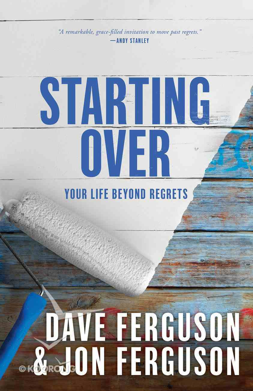 Starting Over: Your Life Beyond Regrets Paperback