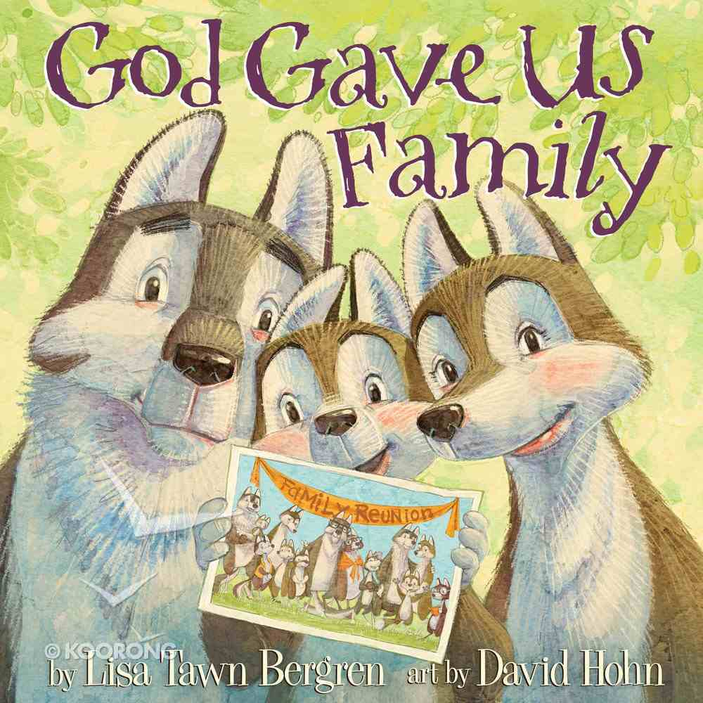God Gave Us Family (God Gave Us Series) Hardback