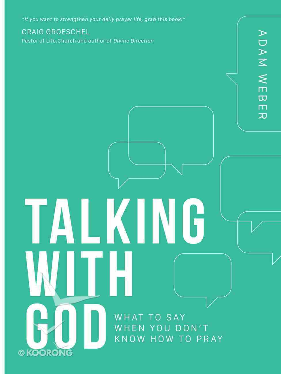 Talking With God: What to Say When You Don't Know How to Pray Paperback