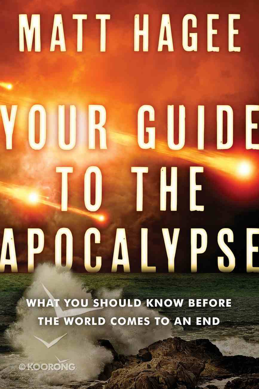 Your Guide to the Apocalypse: What You Should Know Before the World Comes to An End Paperback