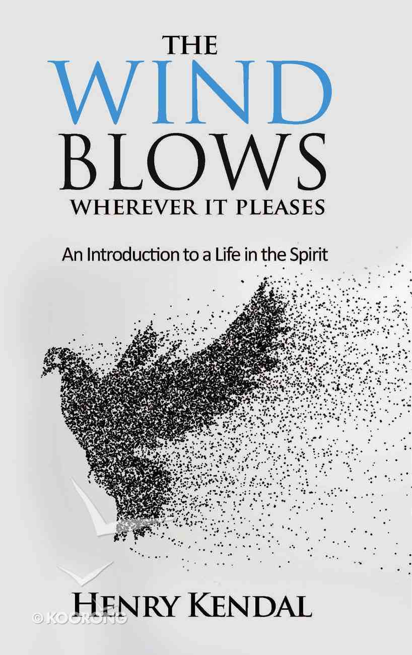 Wind Blows Wherever It Pleases Paperback