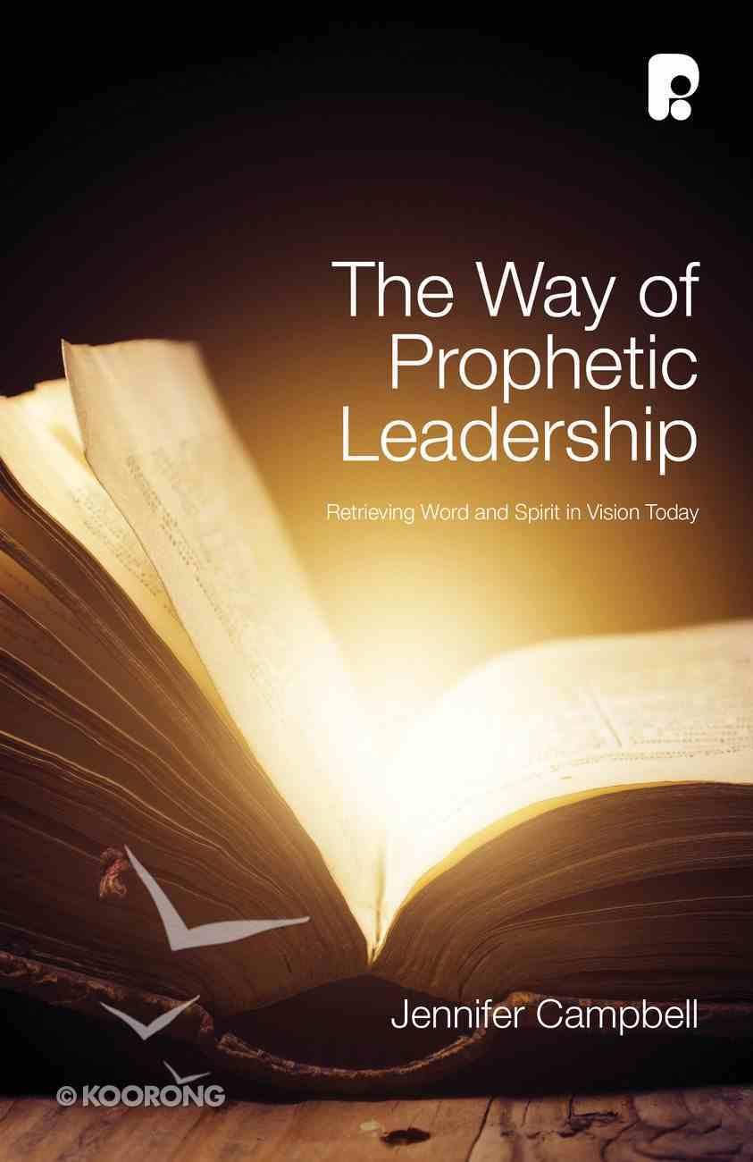 The Way of Prophetic Leadership Paperback