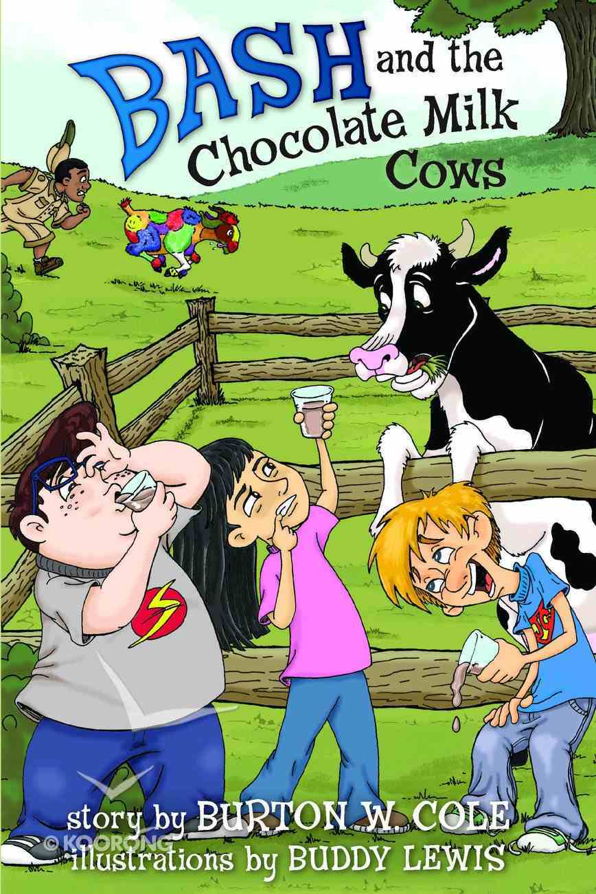 Bash and the Chocolate Milk Cows Paperback