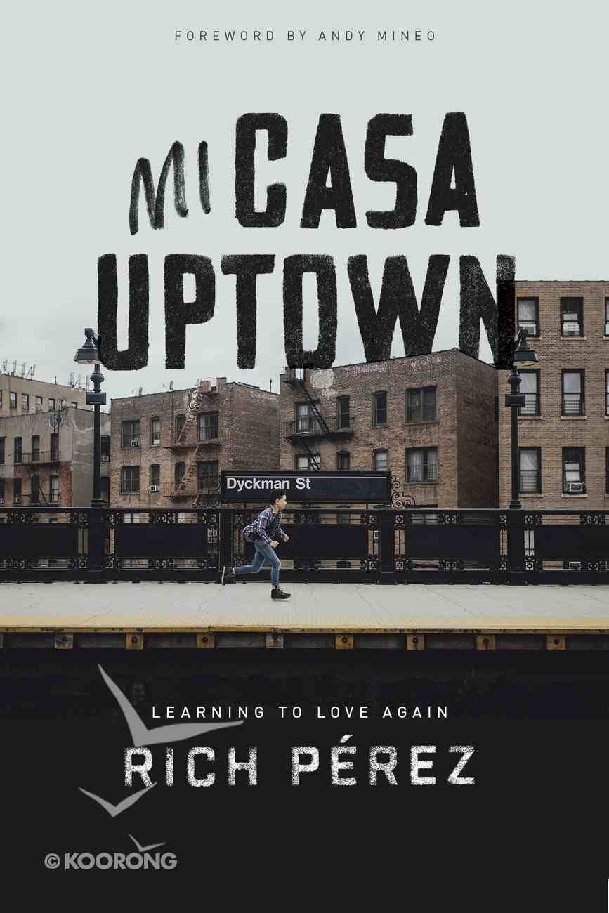 Mi Casa Uptown: Learning to Love Again Paperback