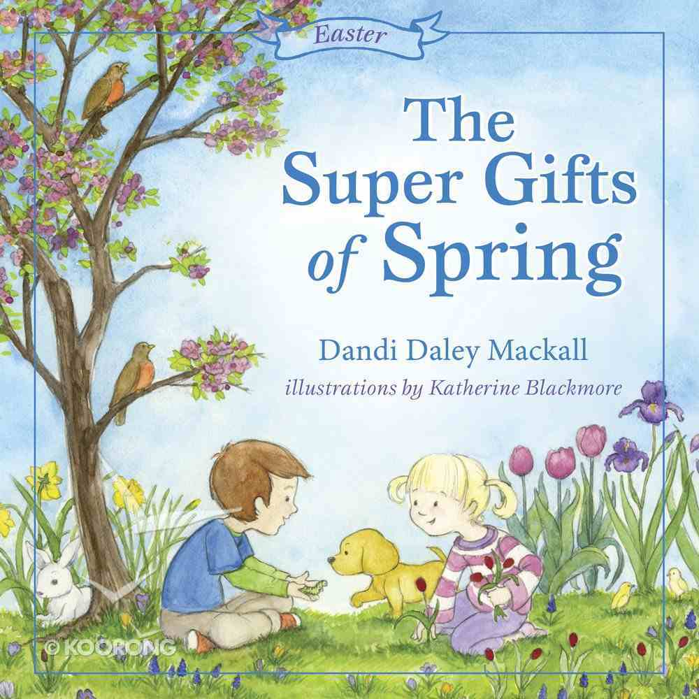The Super Gifts of Spring Paperback