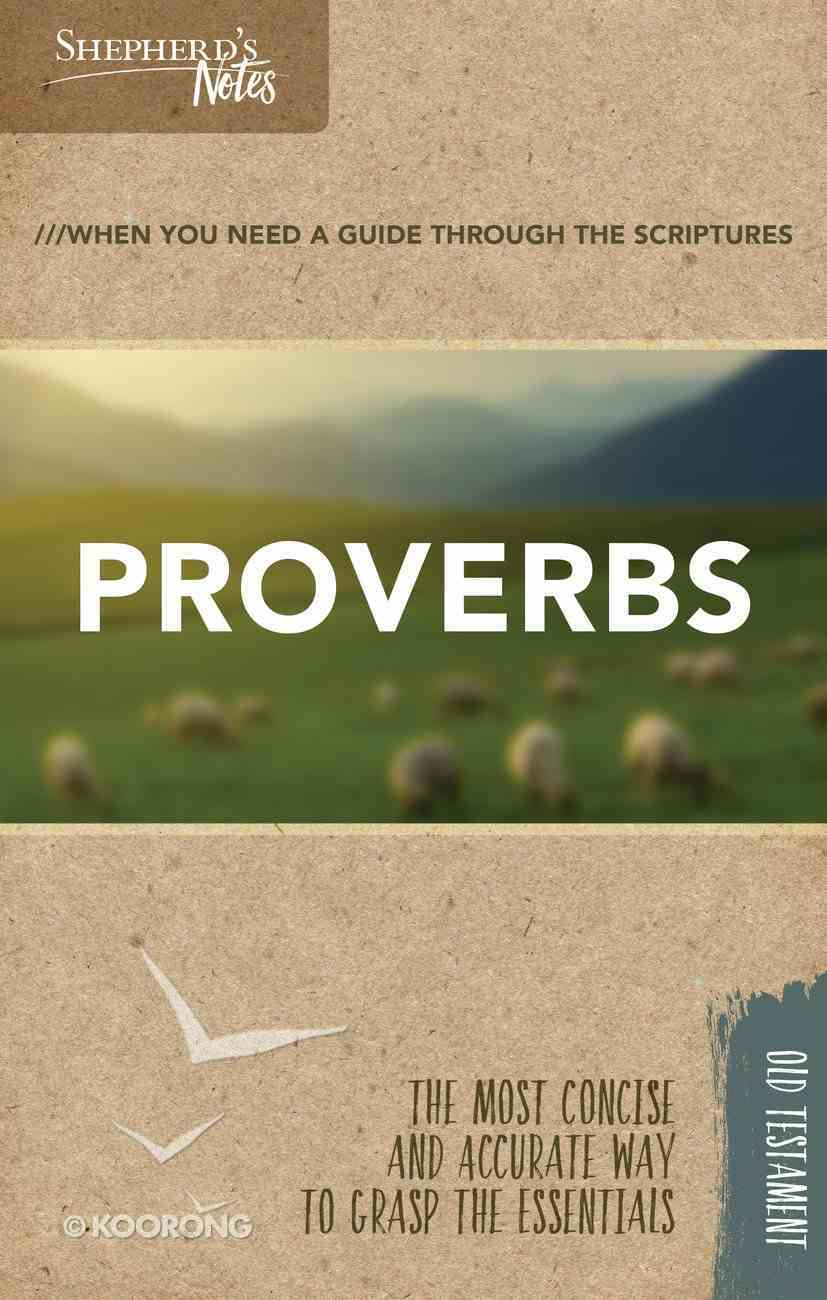 Proverbs (Shepherd's Notes Bible Summary Series) Paperback