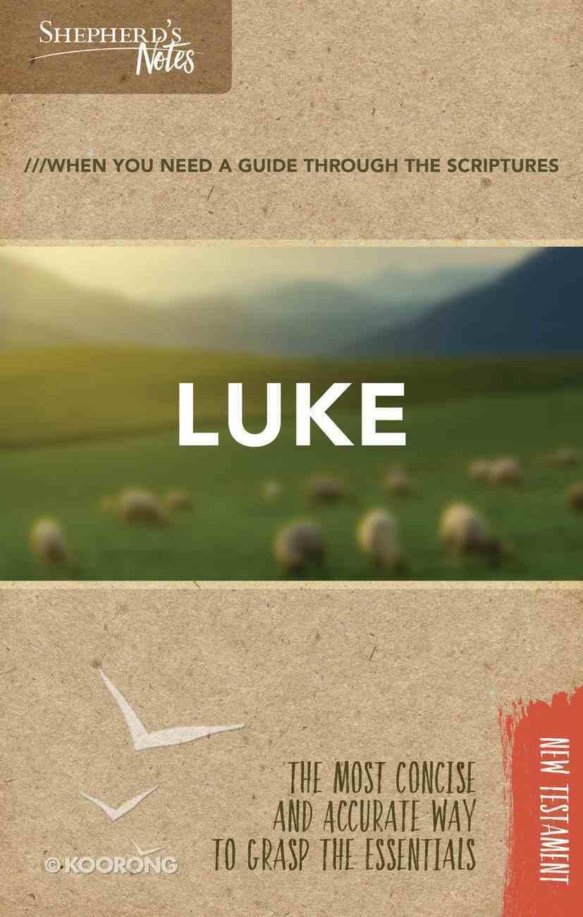 Luke (Shepherd's Notes Bible Summary Series) Paperback