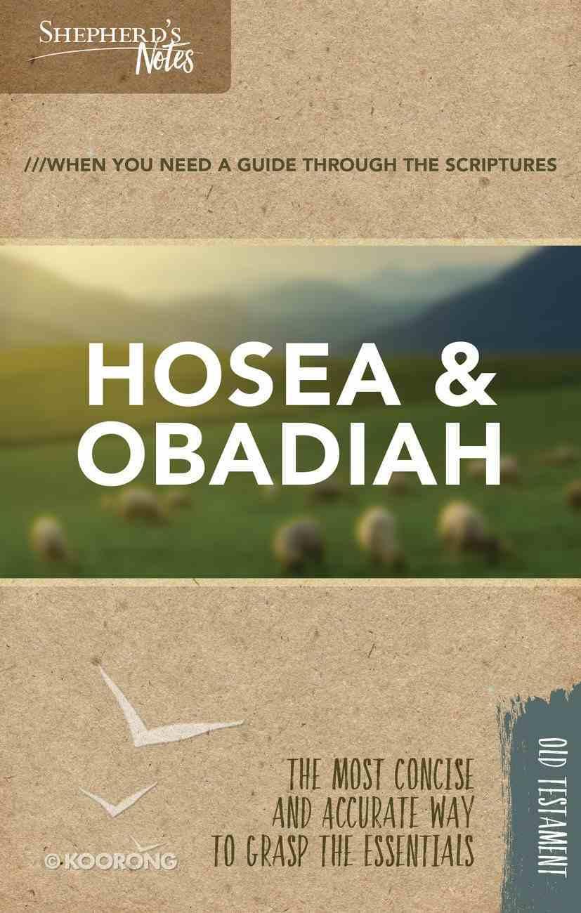 Hosea, Obadiah (Shepherd's Notes Bible Summary Series) Paperback