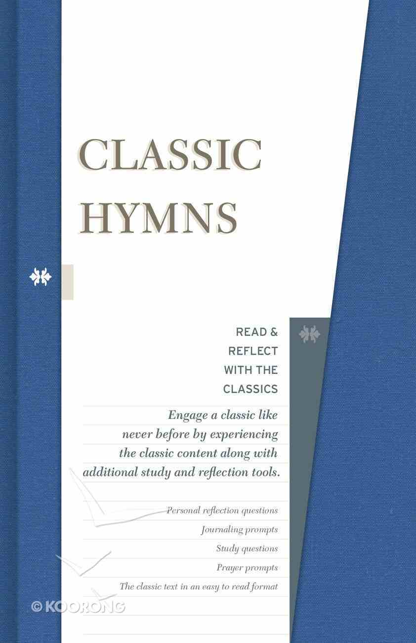 Classic Hymns (Read & Reflect With The Classics Series) Hardback