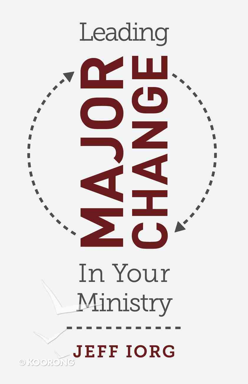 Leading Major Change in Your Ministry Paperback