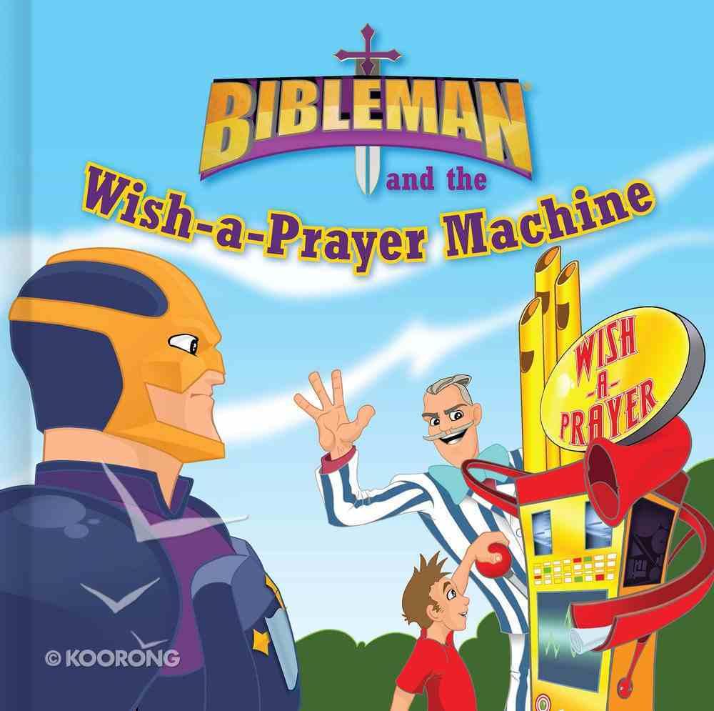 Bibleman and the Wish-A-Prayer Machine Board Book