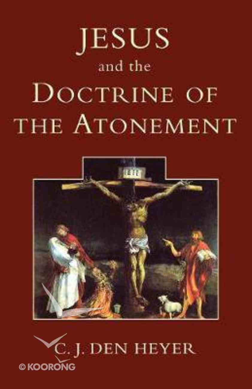 Jesus and the Doctrine of Atonement Paperback