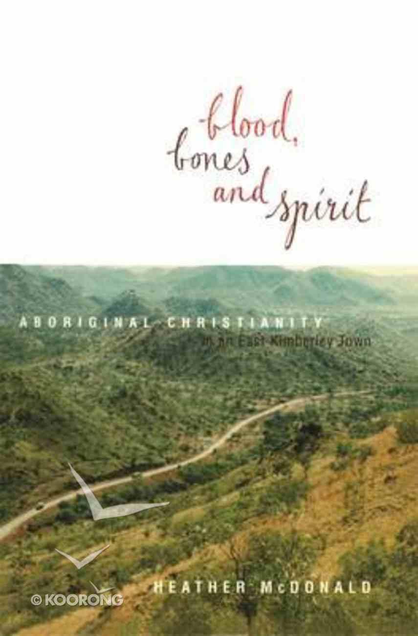 Blood, Bones and Spirit Paperback