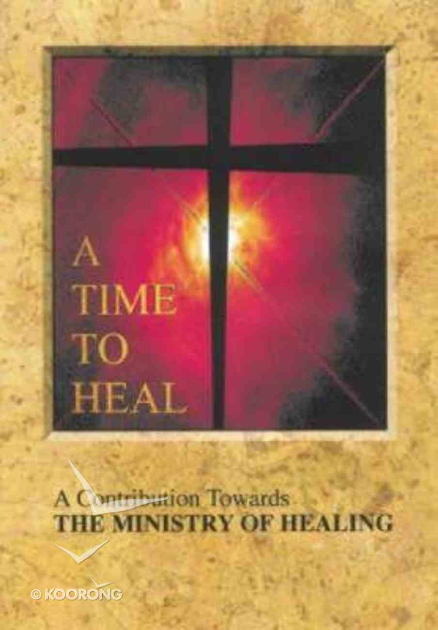 A Time to Heal Paperback