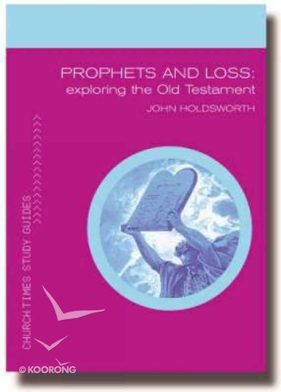 Prophets and Loss (Church Times Study Guides Series) Paperback