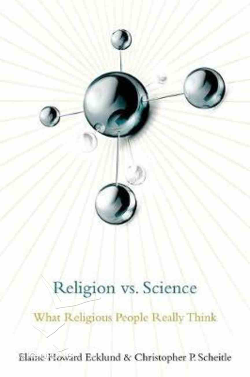 Religion Vs Science: What Religious People Really Think About Science Hardback