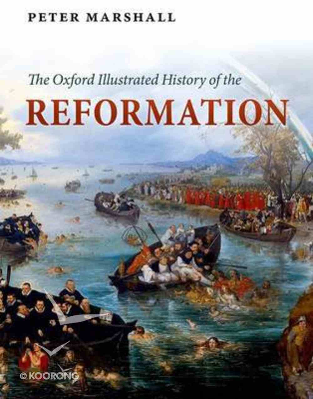 The Oxford Illustrated History of the Reformation Hardback