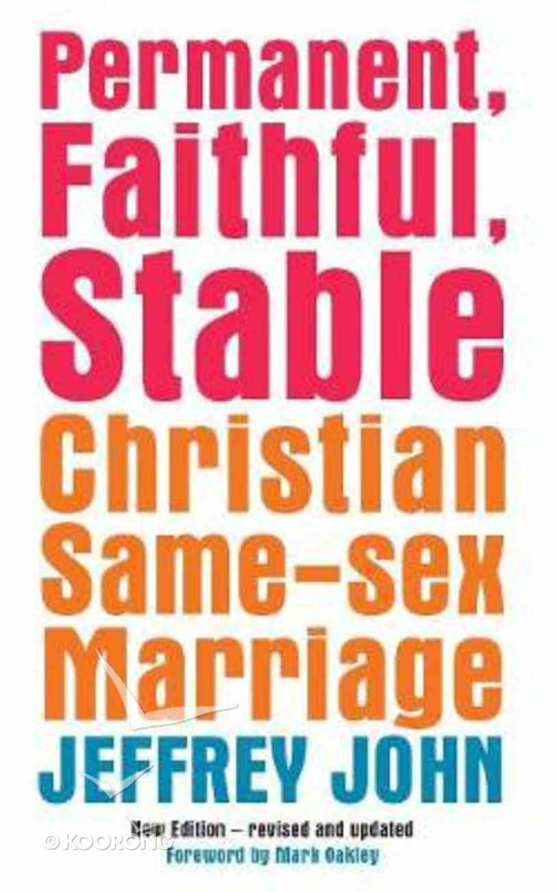 Permanent, Faithful, Stable: Christian Same-Sex Marriage Paperback