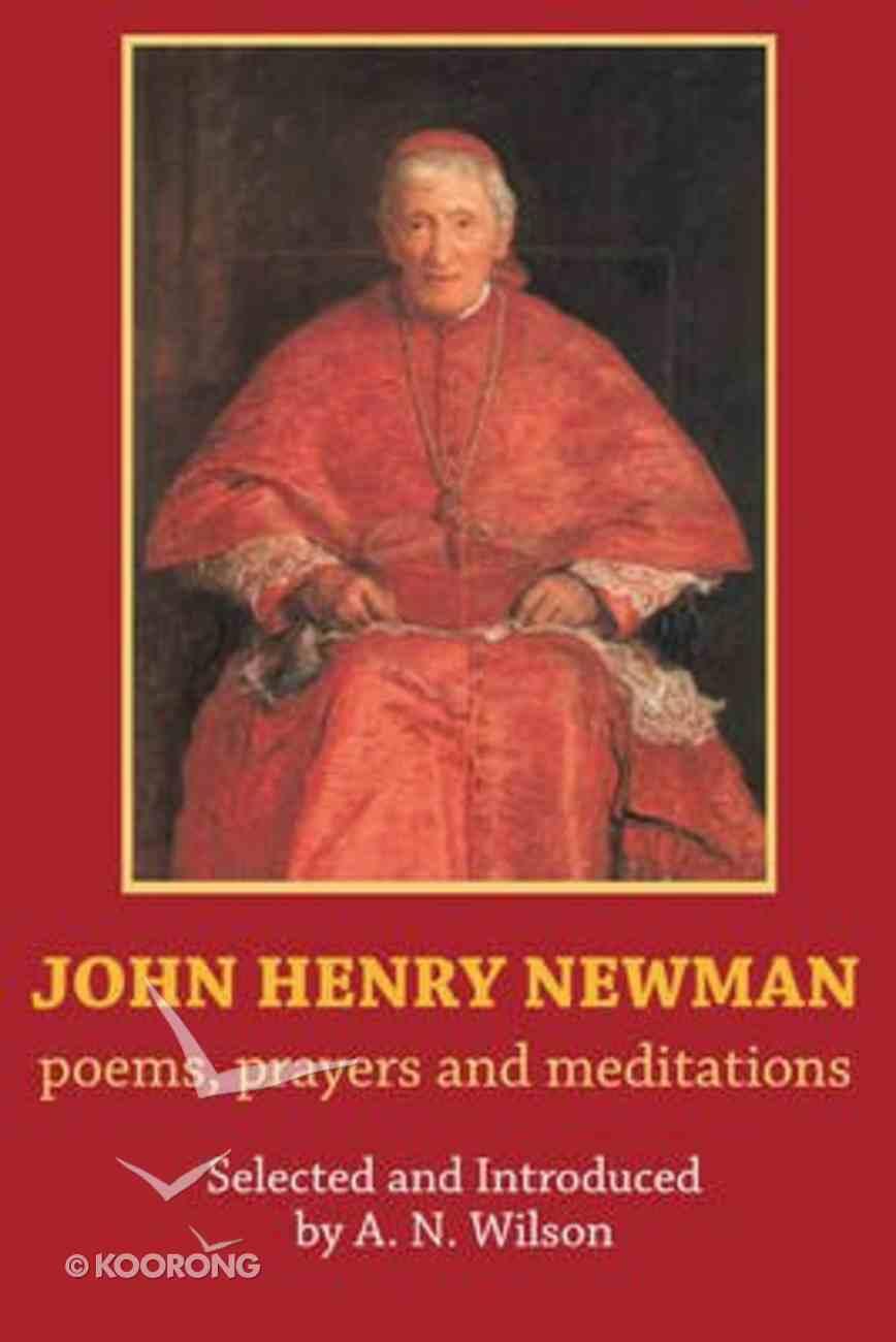 John Henry Newman: Prayers, Poems, Meditations Paperback