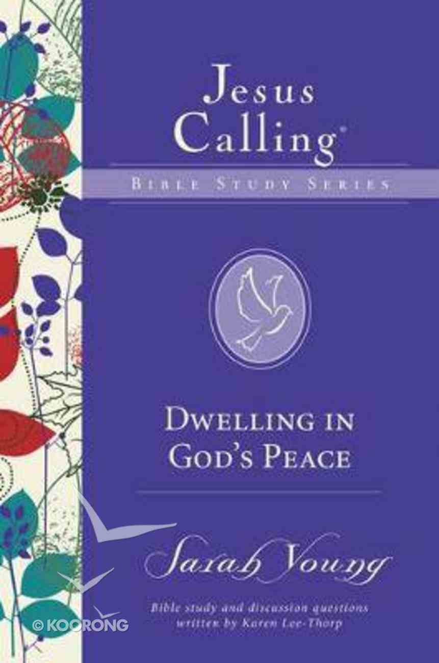 Dwelling in God's Peace (Jesus Calling Bible Study Series) Paperback