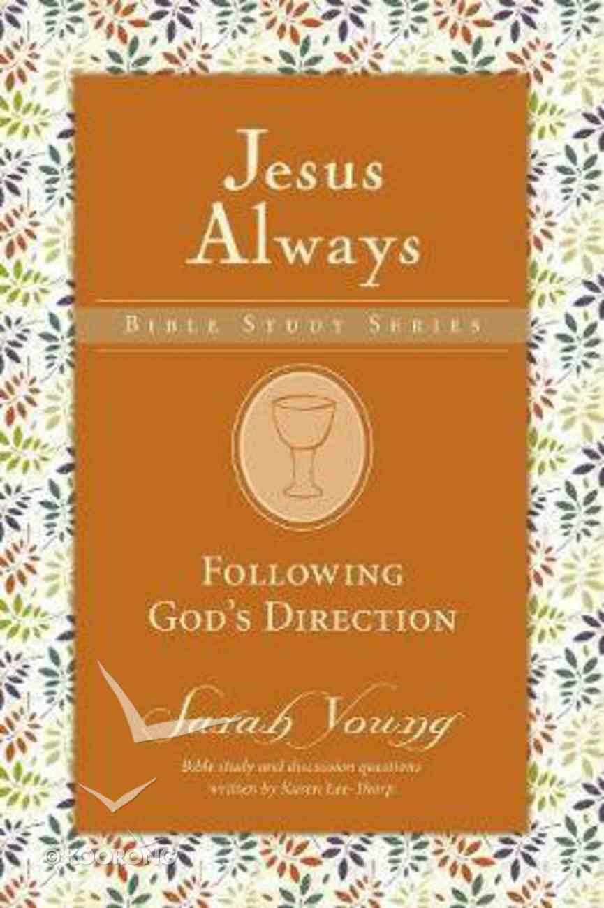 Following God's Guidance (Jesus Always Bible Studies Series) Paperback