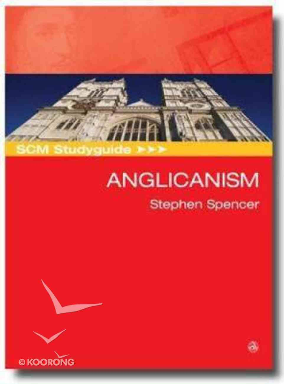 Scm Study Guide: Anglicanism (Scm Studyguide Series) Paperback