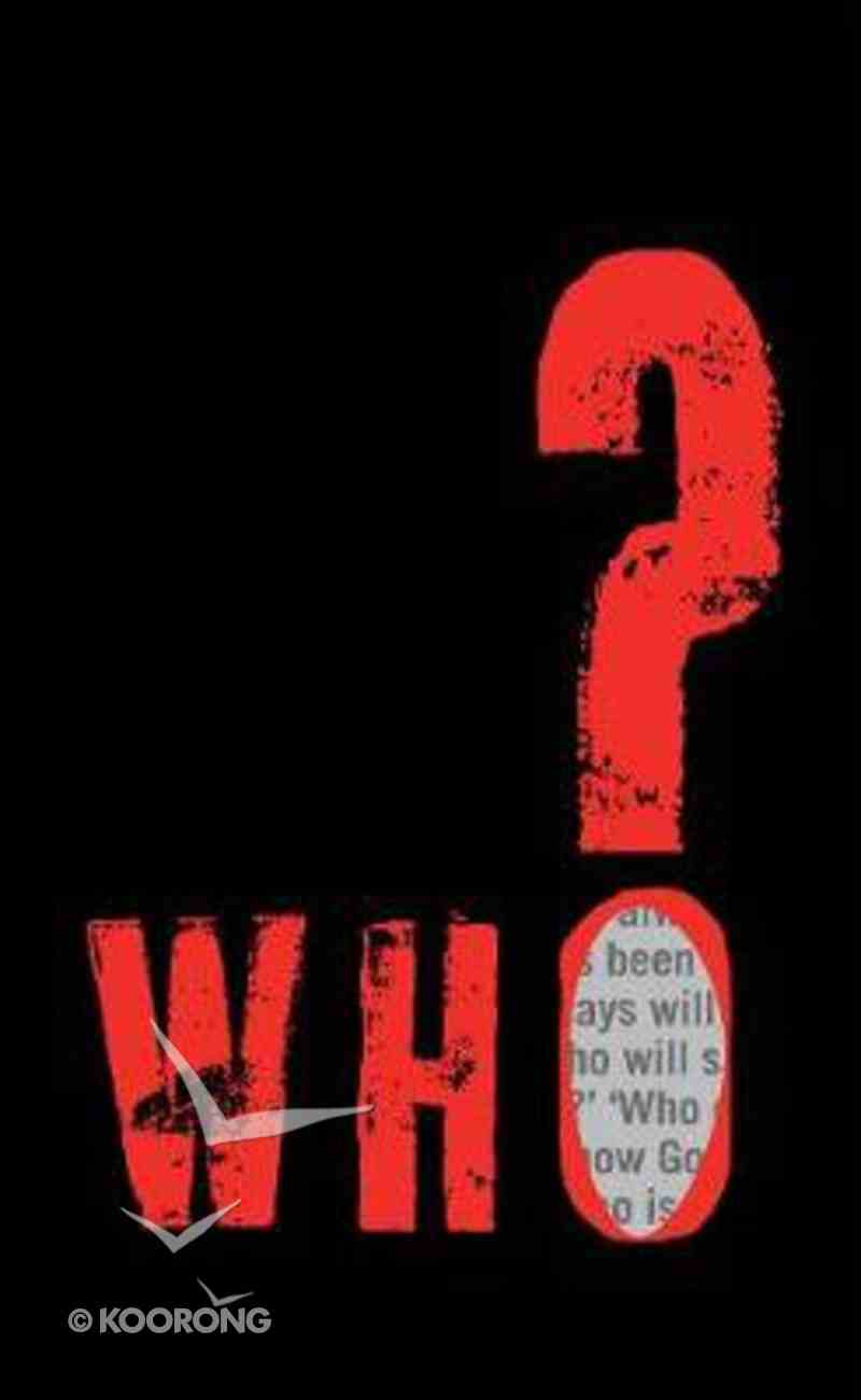 Who?.. Who Do You Think I Am? Who is This? Paperback