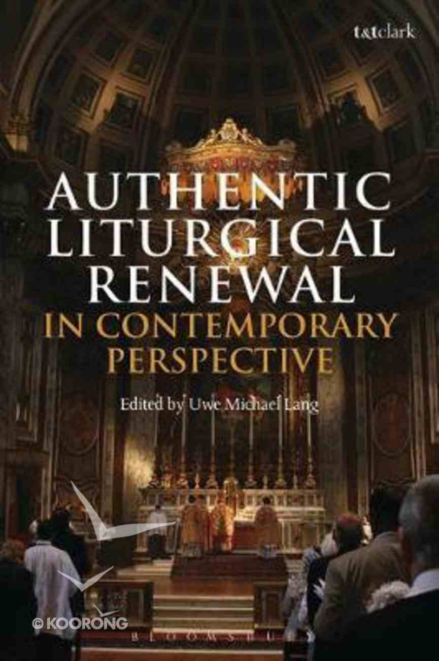 Authentic Liturgical Renewal in Contemporary Perspective Paperback