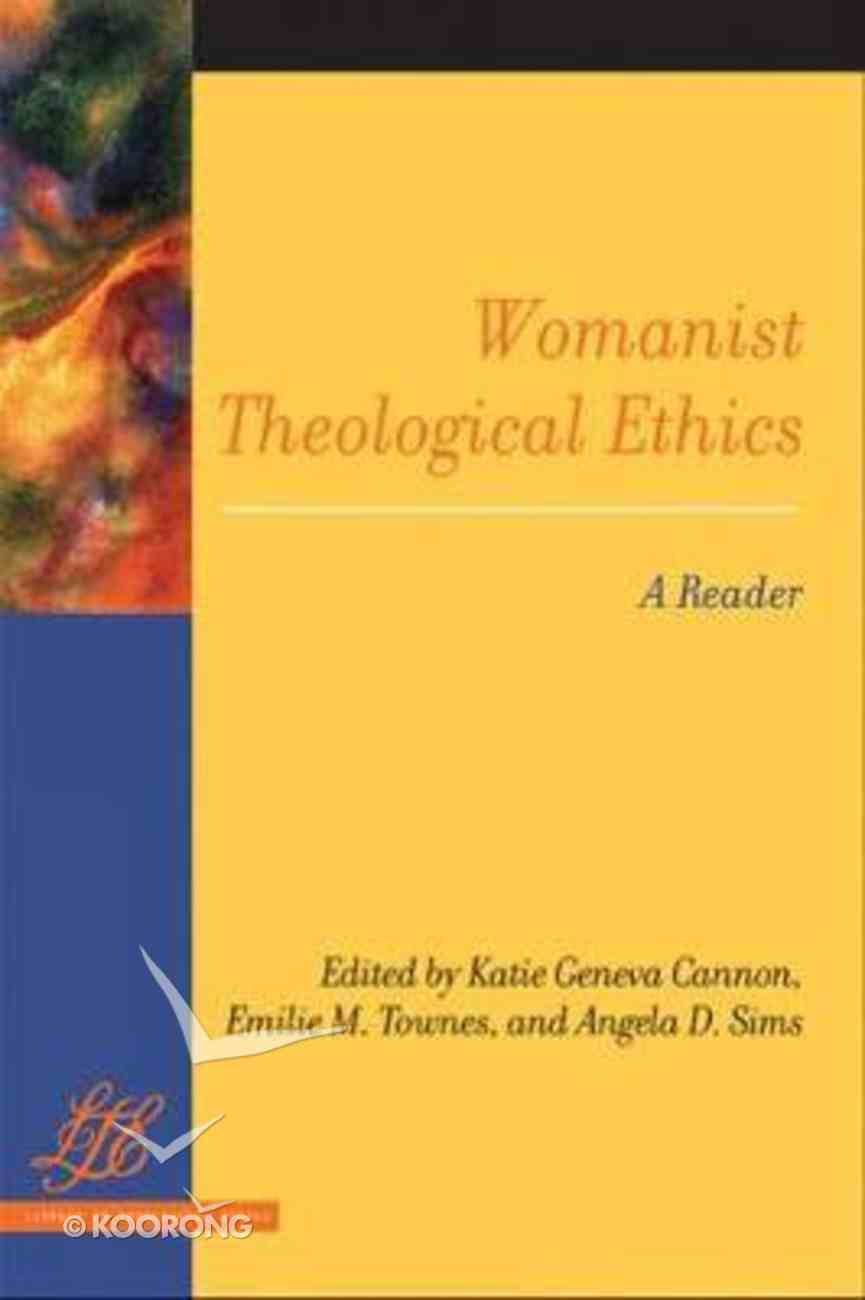 Womanist Theological Ethics - a Reader (Library Of Theological Ethics Series) Paperback