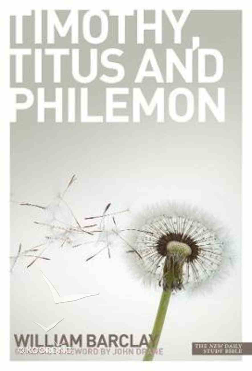 The Letters to Timothy, Titus and Philemon (New Daily Study Bible Series) Paperback