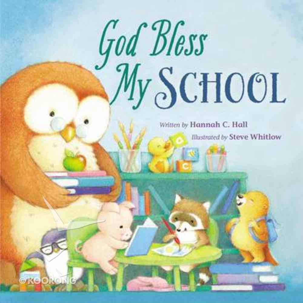 God Bless My School (A God Bless Book Series) Board Book