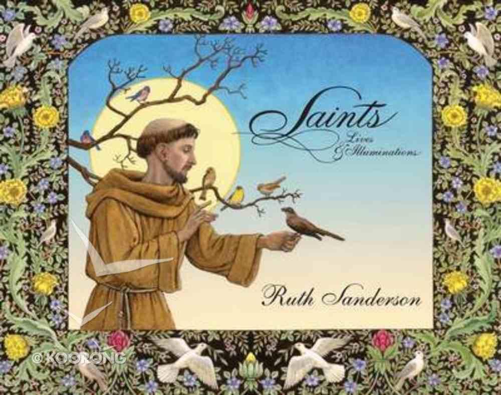 Saints: Lives & Illuminations Paperback