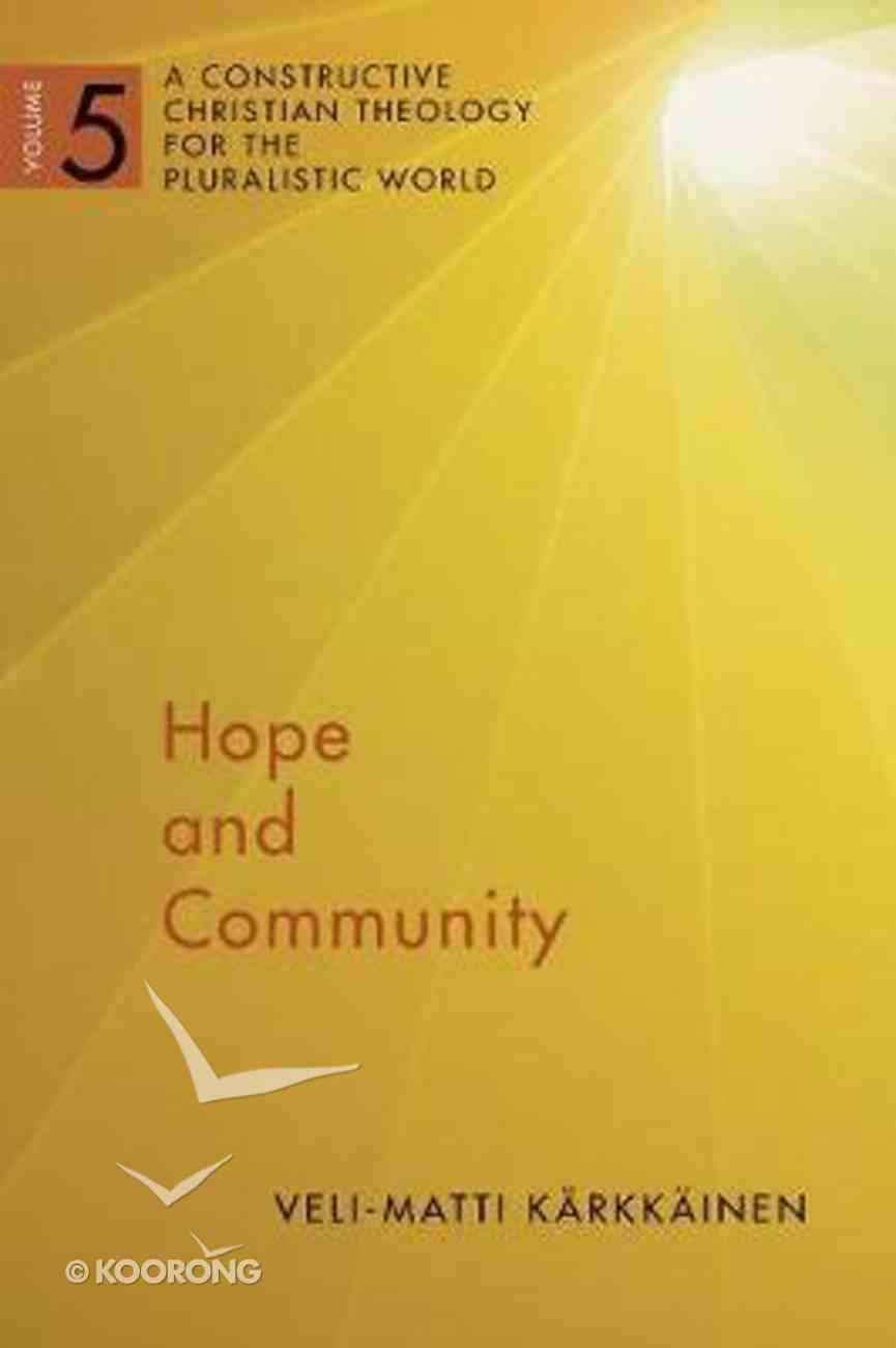Hope and Community: A Constructive Christian Theology For the Pluralistic World, Vol. 5 Paperback