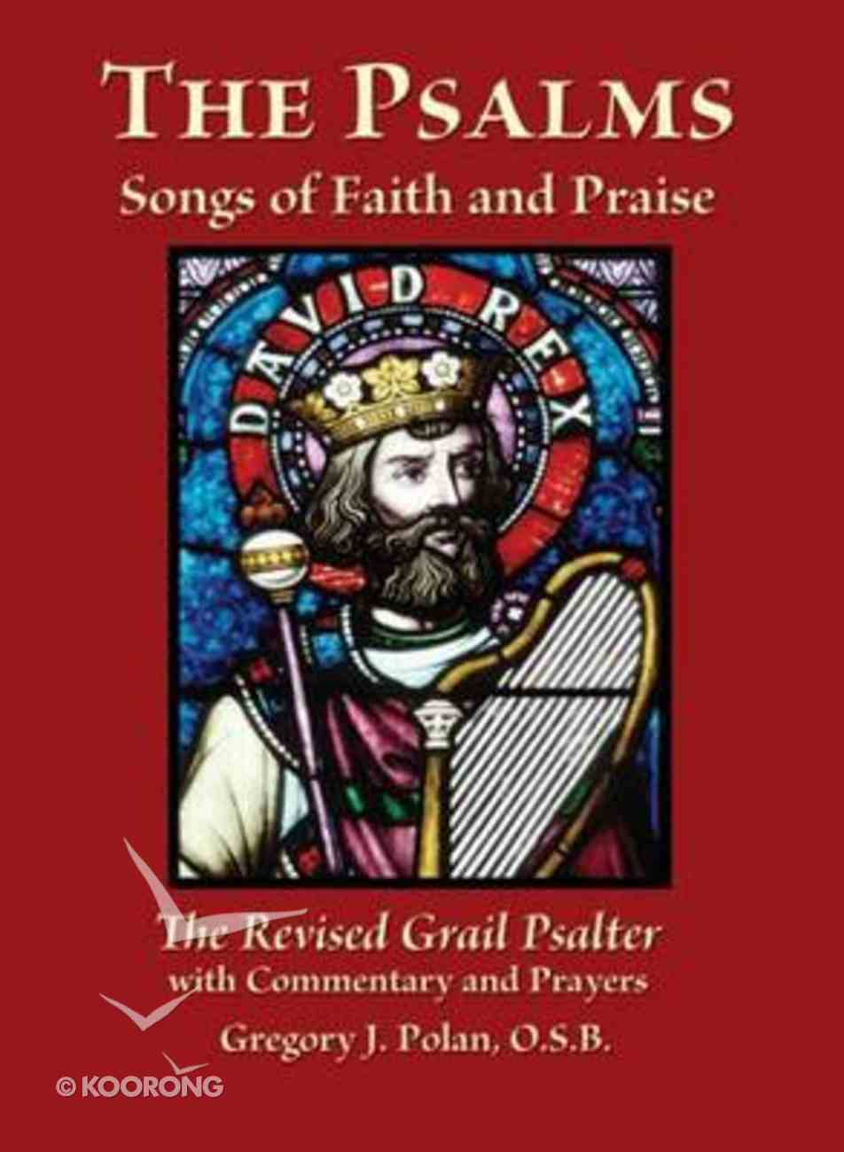 The Psalms Songs of Faith and Praise: The Revised Grail Psalter With Commentary and Prayers Paperback