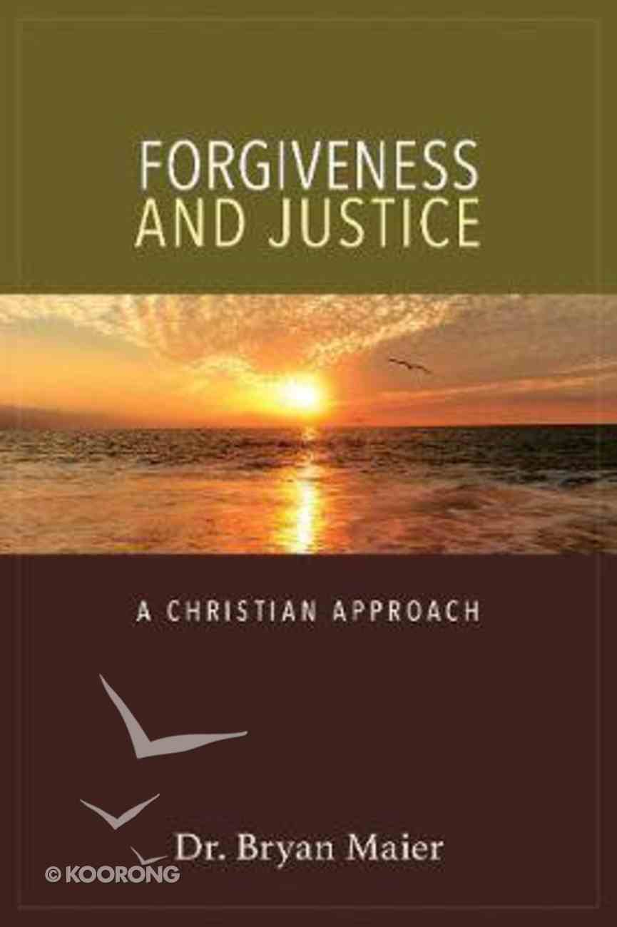 Forgiveness and Justice: A Christian Approach Paperback