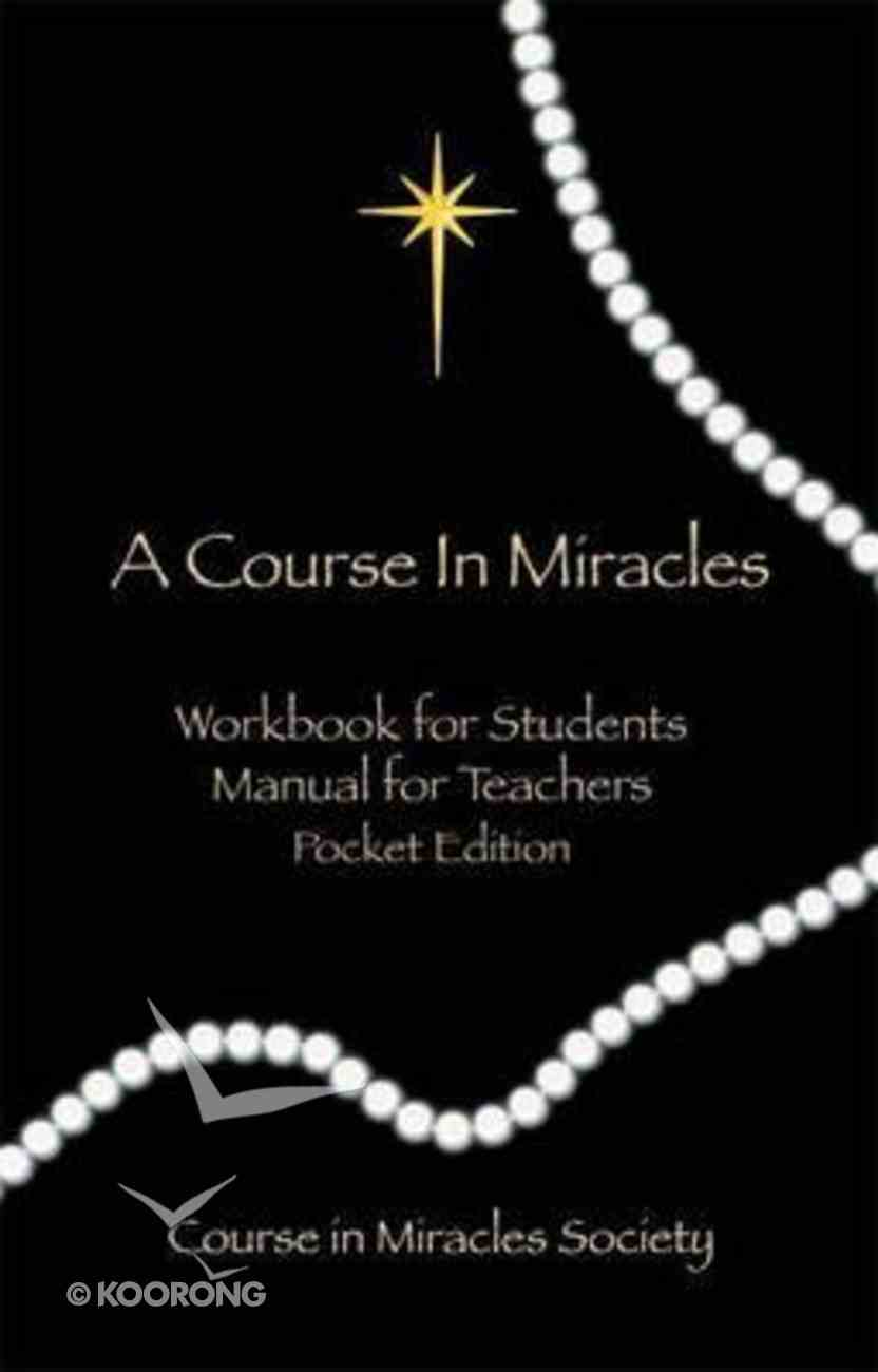 A Course in Miracles: Pocket Edition Workbook For Students; Manual For Teachers Paperback