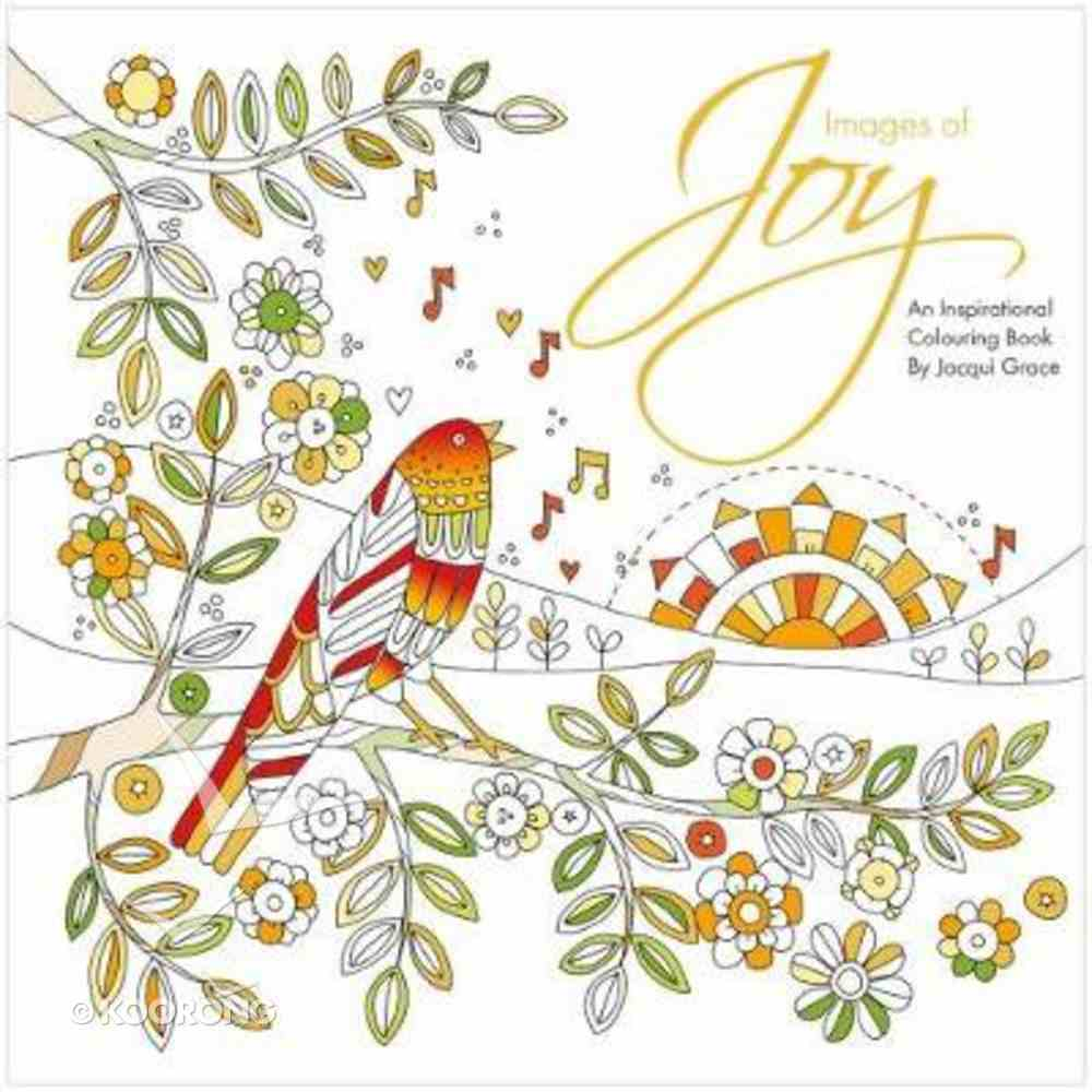Images of Joy - An Inspirational Colouring Book (Adult Coloring Books Series) Paperback