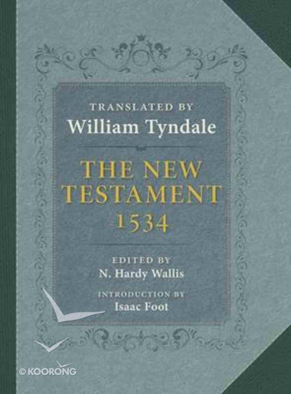 The New Testament 1534 Hardback