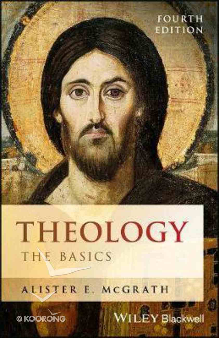 Theology: The Basics (4th Edition) Paperback