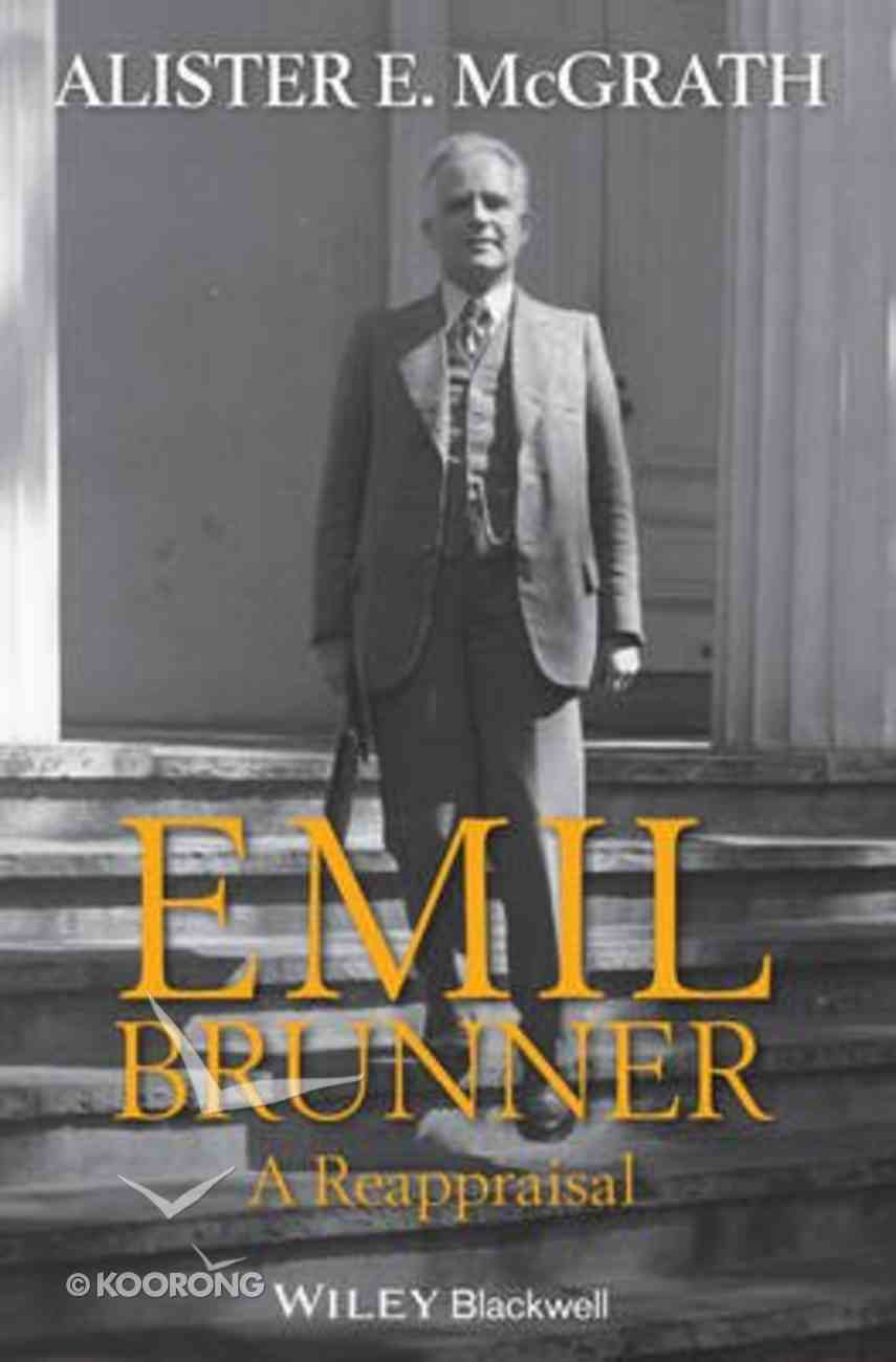 Emil Brunner - a Reappraisal Paperback